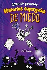 Rowley presenta historias superguáis de miedo par Jeff Kinney