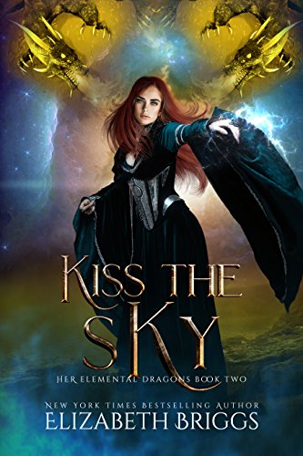 Kiss The Sky (Her Elemental Dragons Book 2) (English Edition)