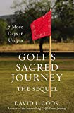 Golf's Sacred Journey, the Sequel: 7 More...