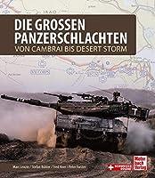 Die grossen Panzerschlachten: Von Cambrai bis Desert Storm