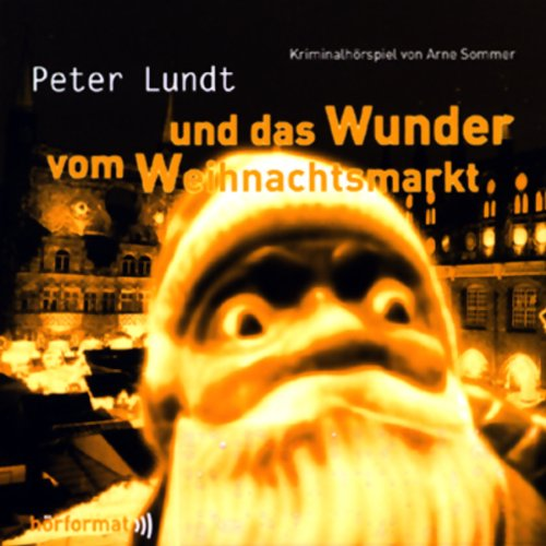 Peter Lundt und das Wunder vom Weihnachtsmarkt     Peter Lundt 4              By:                                                                                                                                 Arne Sommer                               Narrated by:                                                                                                                                 Mark Bremer,                                                                                        Elena Wilms,                                                                                        Angela Quast                      Length: 56 mins     Not rated yet     Overall 0.0
