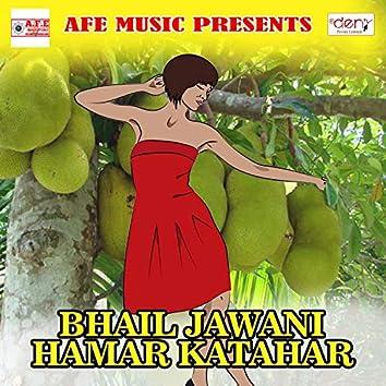 Bhail Jawani Hamar Katahar