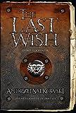 The Last Wish - Gollancz - 07/06/2007