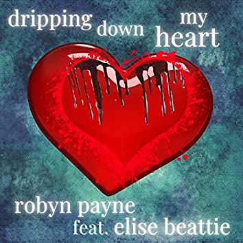 Dripping Down My Heart (feat. Elise Beatty)