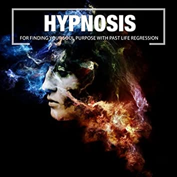 Hypnosis for Finding Your Soul Purpose with Past Life Regression