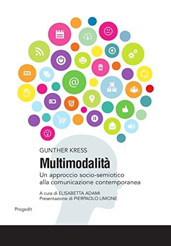 Multimodalità. Un approccio socio-semiotico alla comunicazione contemporanea