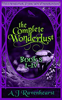 The Complete Wonderlust (Four Book Bundle): The complete adult Alice monster taboo erotic creature fantasy by [A J Ravenhearst]