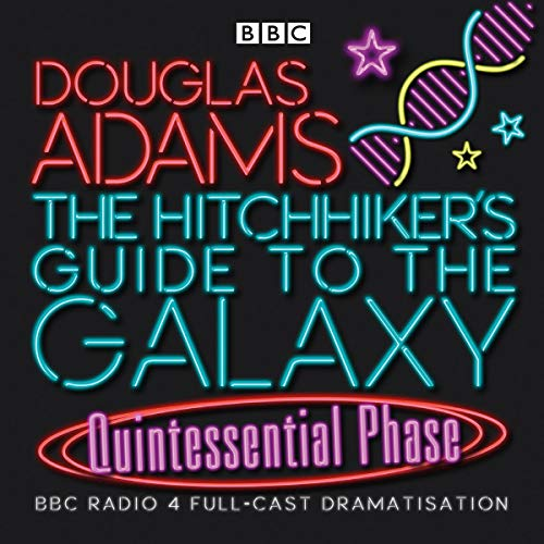 The Hitchhiker's Guide To The Galaxy: Quintessential Phase (Hitchhiker's Guide (radio plays)) [Idioma Inglés]