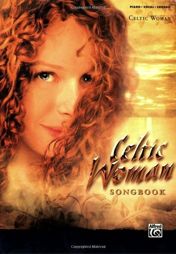 Celtic Woman Songbook (Piano, Vocal, Chords) by Alfred Publishing [Paperback(2007/10/26)]