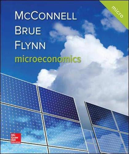 Compare Textbook Prices for Microeconomics Mcgraw-hill Series: Economics 21 Edition ISBN 9781259915727 by McConnell, Campbell,Brue, Stanley,Flynn, Sean