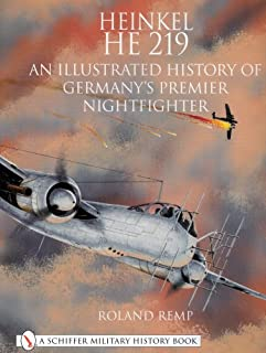 Heinkel He 219 an Illustrated History of Germanys Premier Nightfighter (Schiffer Book for Collectors)