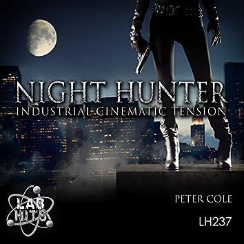 Night Hunter: Cinematic Industrial Tension