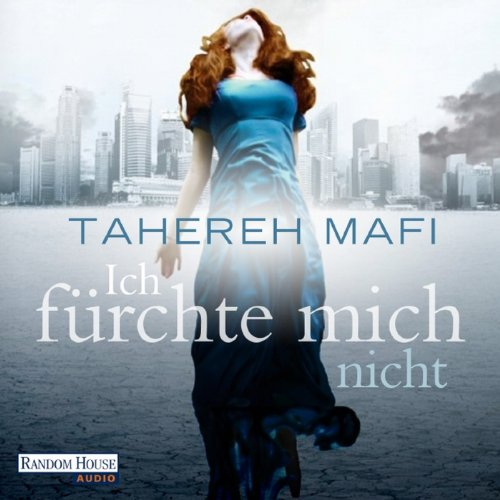 Ich fürchte mich nicht                   By:                                                                                                                                 Tahereh Mafi                               Narrated by:                                                                                                                                 Britta Steffenhagen                      Length: 8 hrs and 12 mins     Not rated yet     Overall 0.0