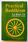 Practical Buddhism: The Application of Ch'an Teaching to Daily Life