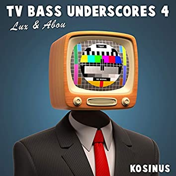TV Bass Underscores 4