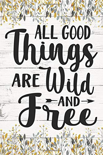 All good things are wild and free camping & hiking journal: Perfect RV Journal/Camping Diary or Gift for Campers or Hikers : Over 120 Pages with ... Camping Packing List, A great gift ide