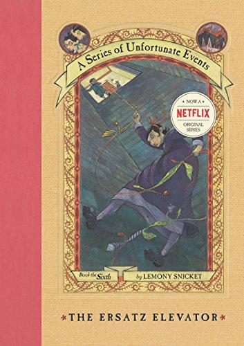 A Series of Unfortunate Events #6: The Ersatz Elevator by [Lemony Snicket, Brett Helquist, Michael Kupperman]