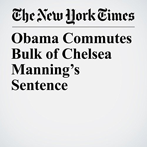 Obama Commutes Bulk of Chelsea Manning's Sentence copertina
