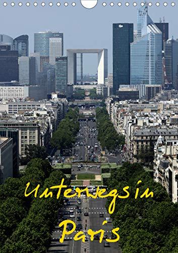 Unterwegs in Paris (Wandkalender 2021 DIN A4 hoch): Paris ist eine Weltstadt, der Name alleine weckt...