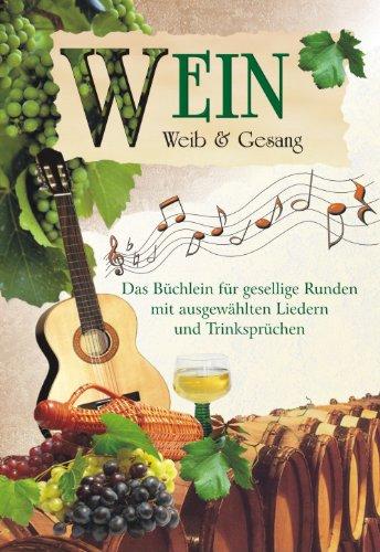Wein, Weib & Gesang