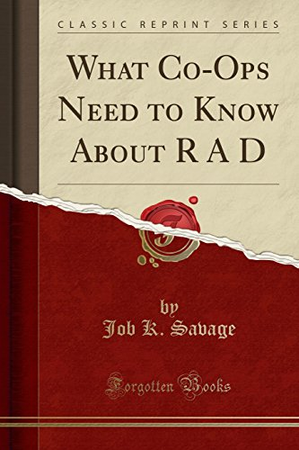 What Co-Ops Need to Know About R A D (Classic Reprint)