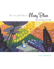The Art and Flair of Mary Blair: An Appreciation (Disney Editions Deluxe)