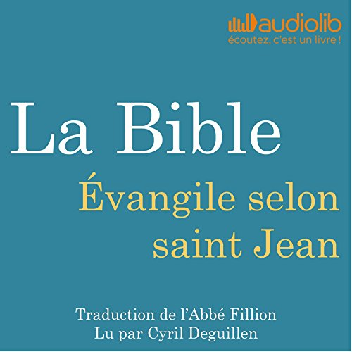La Bible : Évangile selon saint Jean audiobook cover art