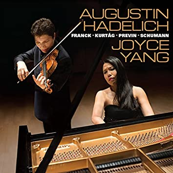 Augustin Hadelich and Joyce Yang: Works by Franck, Kurtág, Previn, Schumann