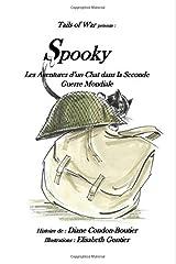 Spooky: - Les aventures d?un chat dans la Seconde Guerre Mondiale (French Edition) Paperback
