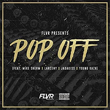 Pop Off (feat. Mike Sherm, Jadakiss, Larceny & Young Kazh)