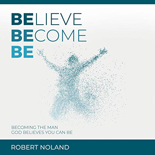 Believe, Become, Be audiobook cover art