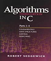 Algorithms in C, Parts 1-4: Fundamentals, Data Structures, Sorting, Searching (3rd Edition) (Pts. 1-4) by Robert Sedgewick(1997-09-27)