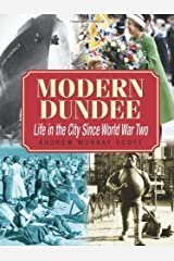 Modern Dundee: Life in the City Since World War Two: Written by Andrew Murray Scott, 2012 Edition, (2nd edition) Publisher: DB Publishing [Paperback] Paperback