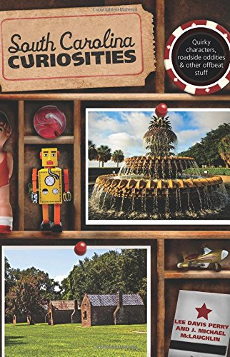 Compare Textbook Prices for South Carolina Curiosities Curiosities Series First Edition ISBN 9780762759965 by Perry, Lee Davis,Mclaughlin, J. Michael