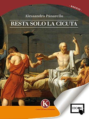 Resta solo la cicuta (Italian Edition)