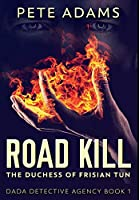 Road Kill: Premium Hardcover Edition
