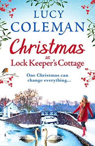 Christmas at Lock Keeper's Cottage: The perfect uplifting festive read of love and hope for 2020 by [Lucy Coleman]