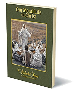 Our Moral Life in Christ, Parish Edition - Book  of the Didache Series: Parish Edition