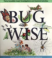 Bugwise: Thirty Incredible Insect Investigations and Arachnid Activities 0201570742 Book Cover