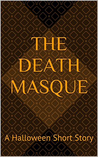 The Death Masque: A Halloween Short Story (English Edition)