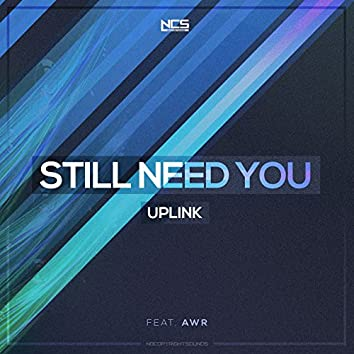 Still Need You