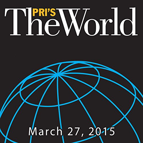 The World, March 27, 2015 audiobook cover art