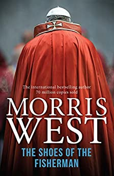 The Shoes of the Fisherman (The Vatican Trilogy) by [Morris West]