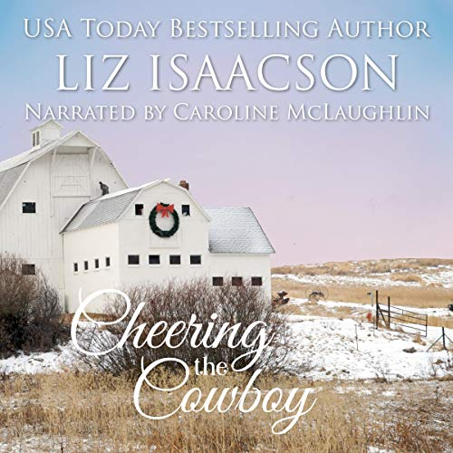 Cheering the Cowboy Audiobook By Liz Isaacson cover art