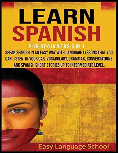 Learn Spanish for beginners 6 in 1 Speak Spanish in an Easy Way with language lessons that You product image
