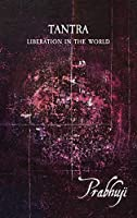 Tantra: Liberation in the world