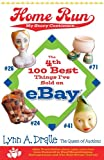 The 4th 100 Best Things I ve Sold on... eBay Home Run: My Story Continues by The Queen of Auctions (The 100 Best Things I ve Sold on eBay)