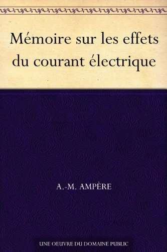 Couverture du livre Mémoire sur les effets du courant électrique