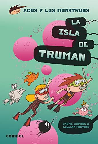 La Isla De Truman: 17 (Agus y los monstruos)