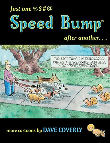 Just One %$#@ Speed Bump After Another: more cartoons (Speed...